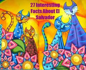 27 Interesting Facts about El Salvador