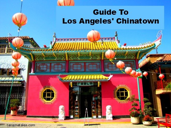 Guide to Los Angeles Chinatown, Chinatown, Los Angeles, California