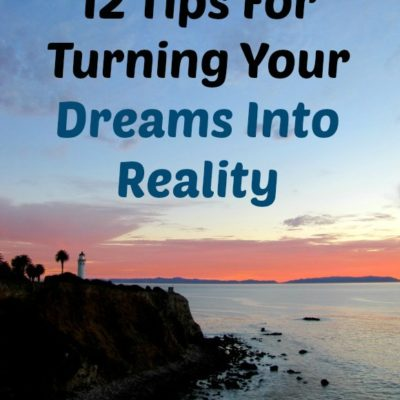 12 Tips for Turning your Dreams into Reality