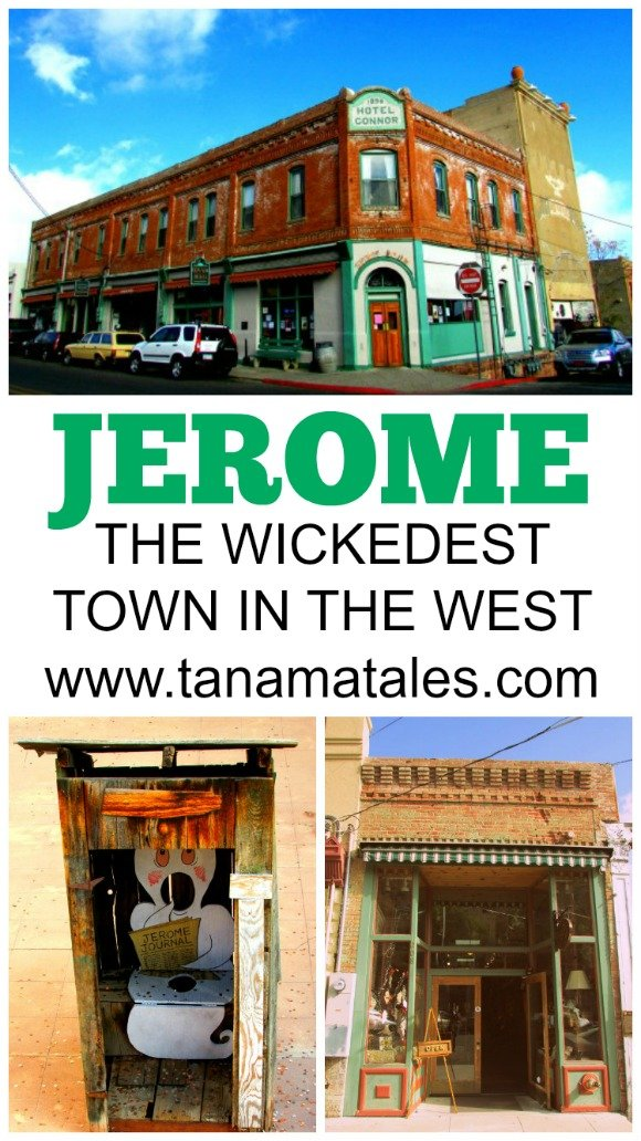 "Jerome is one of the most famous mining towns in Arizona. For many years it was known as the ""The Wickedest Town in the West."""