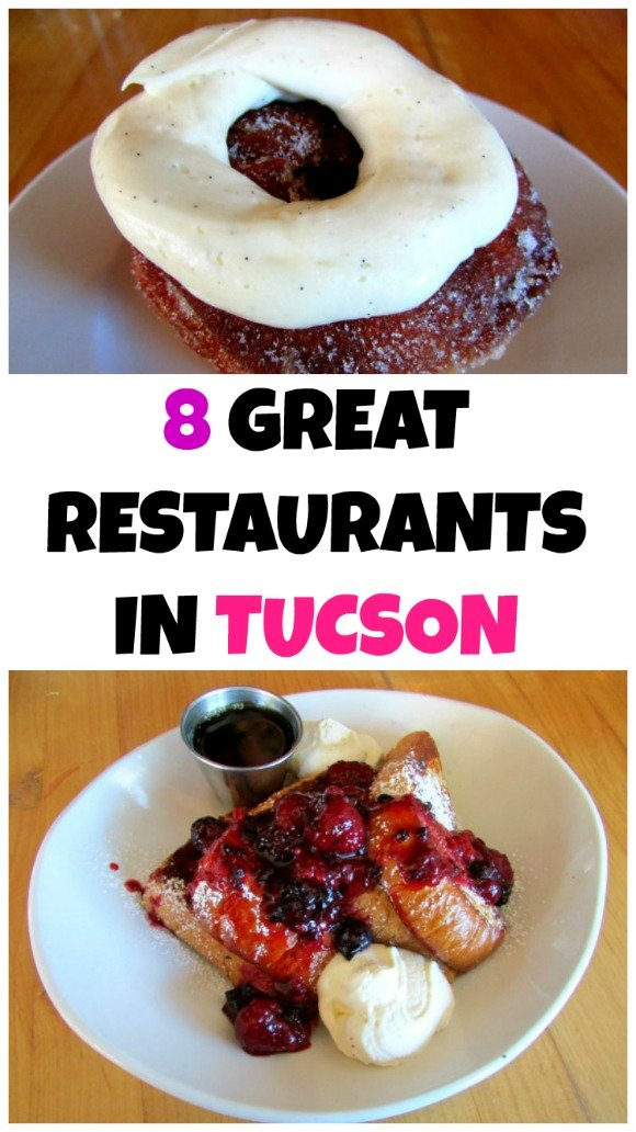 Eight must try restaurants in Tucson, Arizona. You will love any of these.